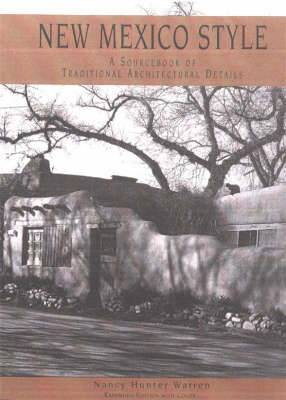 New Mexico Style: A Sourcebook of Traditional Architectural Details, Second Edition