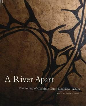 River Apart: The Pottery of Cochiti & Santo Domingo Pueblos