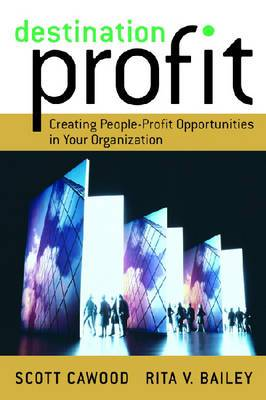 Destination Profit: Creating People-profit Opportunities in Your Organization
