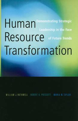 Human Resource Transformation: Demonstrating Strategic Leadership in the Face of Futures Trends