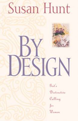 By Design: God's Distinctive Calling for Women