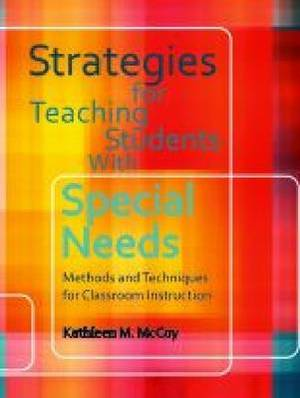 Strategies for Teaching Students with Special Needs: Methods and Techniques for Classroom Instruction