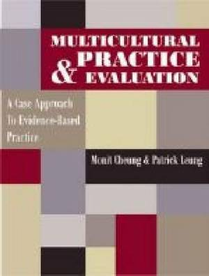 Multicultural Practice and Evaluation: A Case Approach to Evidence-based Practice