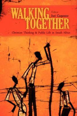 Walking Together: Christian Thinking and Public Life in South Africa