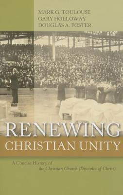 Renewing Christian Unity: A Concise History of the Christian Church (Disciples of Christ