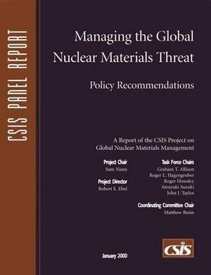 Managing the Nuclear Materials Threat: Policy Recommendations