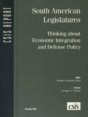 South American Legislatures: Thinking about Economic Integration and Defense Policy