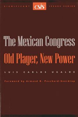 The Mexican Congress: Old Player, New Power