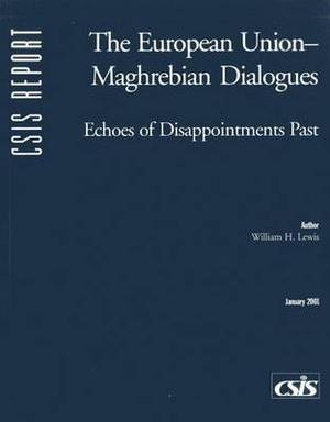 The European Union-Maghrebian Dialogues: Echoes of Disappointments Past