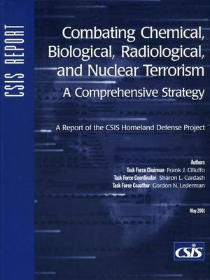 Combating Chemical, Biological, Radiological, and Nuclear Terrorism: A Comprehensive Strategy