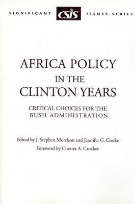 Africa Policy in the Clinton Years: Critical Choices for the Bush Administration