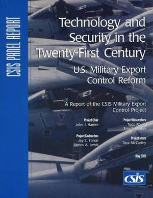 Technology and Security in the Twenty-First Century: U.S. Military Export Control Reform