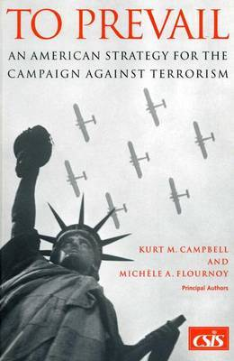 To Prevail: An American Strategy for the Campaign Against Terror