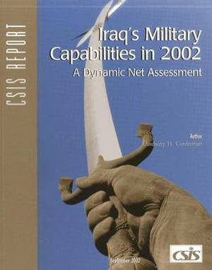 Iraq's Military Capabilities in 2002: A Dynamic Net Assessment