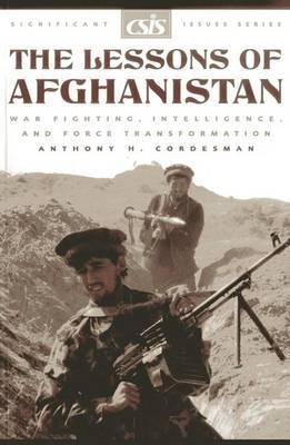 The Lessons of Afghanistan: War Fighting, Intelligence and Force Transformation