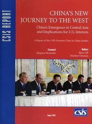 China's New Journey to the West: China's Emergence in Central Asia and Implications for U.S. Interests