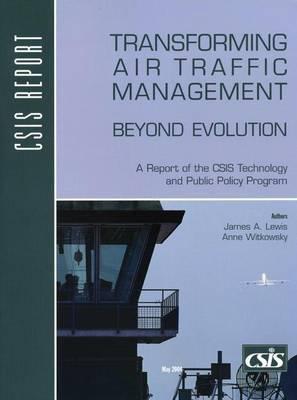 Transforming Air Traffic Management: Beyond Evolution