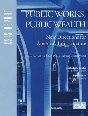 Public Works, Public Wealth: New Directions for America's Infrastructure