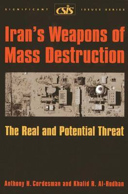 Iran's Weapons of Mass Destruction: The Real and Potential Threat