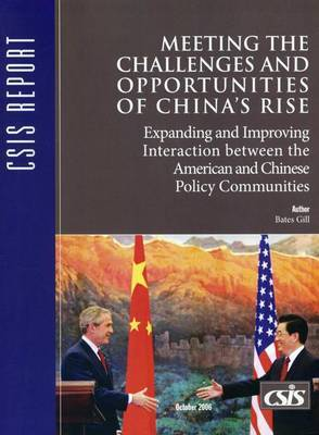 Meeting the Challenges and Opportunities of China's Rise: Expanding and Improving Interaction Between the American and Chinese