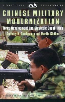 Chinese Military Modernization: Force Development and Strategic Capabilities