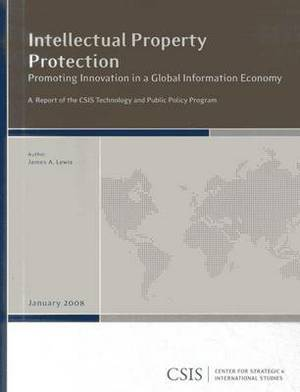 Intellectual Property Protection: Promoting Innovation in a Global Information Economy
