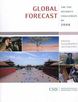 Global Forecast: The Top Security Challenges of 2008