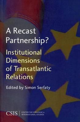 A Recast Partnership?: Institutional Dimensions of Transatlantic Relations