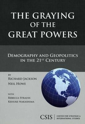 The Graying of the Great Powers: Demography and Geopolitics in the 21st Century