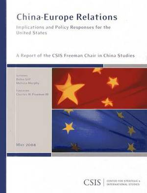 China-Europe Relations: Implications and Policy Responses for the United States