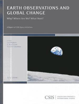 Earth Observations and Global Change: Why? Where Are We? What Next?