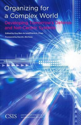 Organizing for a Complex World: Developing Tomorrow's Defense and Net-Centric Systems