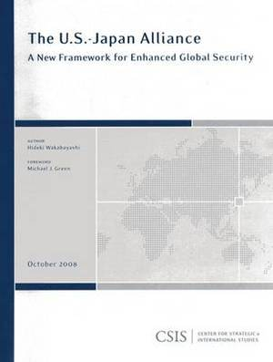 The U.S.-Japan Allliance: A New Framework for Enhanced Global Security