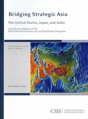 Bridging Strategic Asia: The United States, Japan, and India