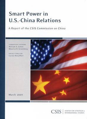 Smart Power in U.S.-China Relations: A Report of the CSIS Commission on China