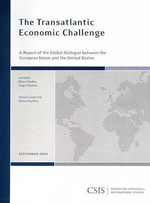 The Transatlantic Economic Challenge: A Report of the CSIS Global Dialogue Between the European Union and the United States