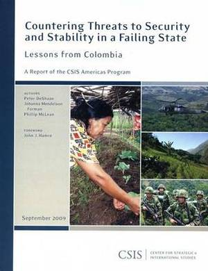 Countering Threats to Security and Stability in a Failing State: Lessons from Colombia