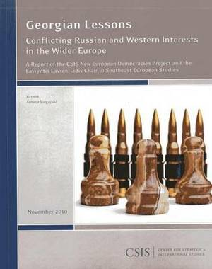 Georgian Lessons: Conflicting Russian and Western Interests in the Wider Europe