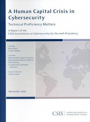 A Human Capital Crisis in Cybersecurity: Technical Proficiency Matters