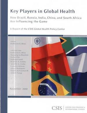Key Players in Global Health: How Brazil, Russia, India, China, and South Africa are Influencing the Game