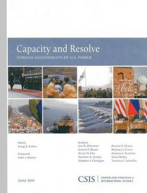Capacity and Resolve: Foreign Assessments of U.S. Power