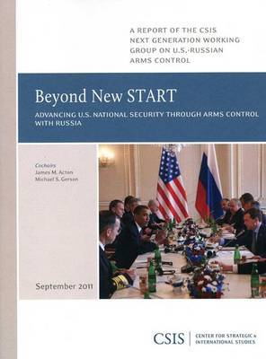 Beyond New START: Advancing U.S. National Security Through Arms Control with Russia