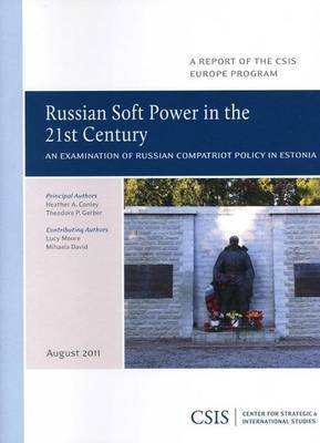 Russian Soft Power in the 21st Century: An Examination of Russian Compatriot Policy in Estonia
