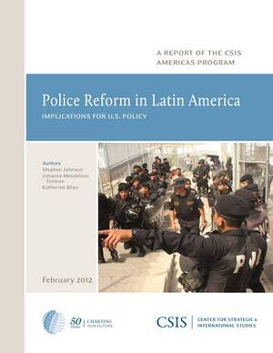 Police Reform in Latin America: Implications for U.S. Policy