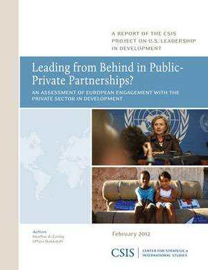 Leading from Behind in Public-Private Partnerships?: An Assessment of European Engagement with the Private Sector in Development