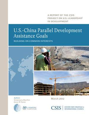 U.S.-China Parallel Development Assistance Goals: Building on Common Interests