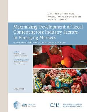 Maximizing Development of Local Content Across Industry Sectors in Emerging Markets: How Private-sector Self-interest Can Help U.S. Development Policy