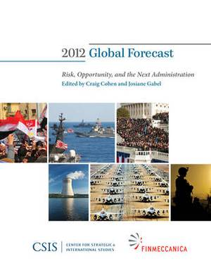 Global Forecast 2012: Risk, Opportunity, and the Next Administration