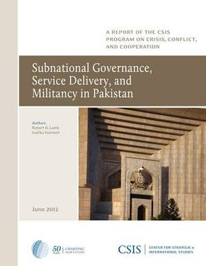 Subnational Governance, Service Delivery, and Militancy in Pakistan