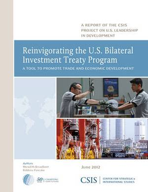 Reinvigorating the U.S. Bilateral Investment Treaty Program: A Tool to Promote Trade and Economic Development